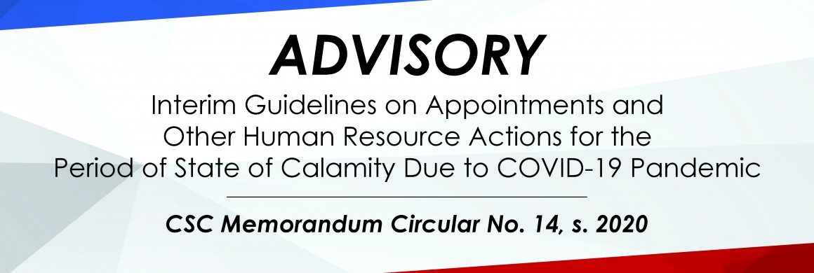 MC No. 14, s. 2020 - Interim Guidelines on Appointments and Other Human Resource Actions for the Period of State of Calamity Due to COVID-19 Pandemic