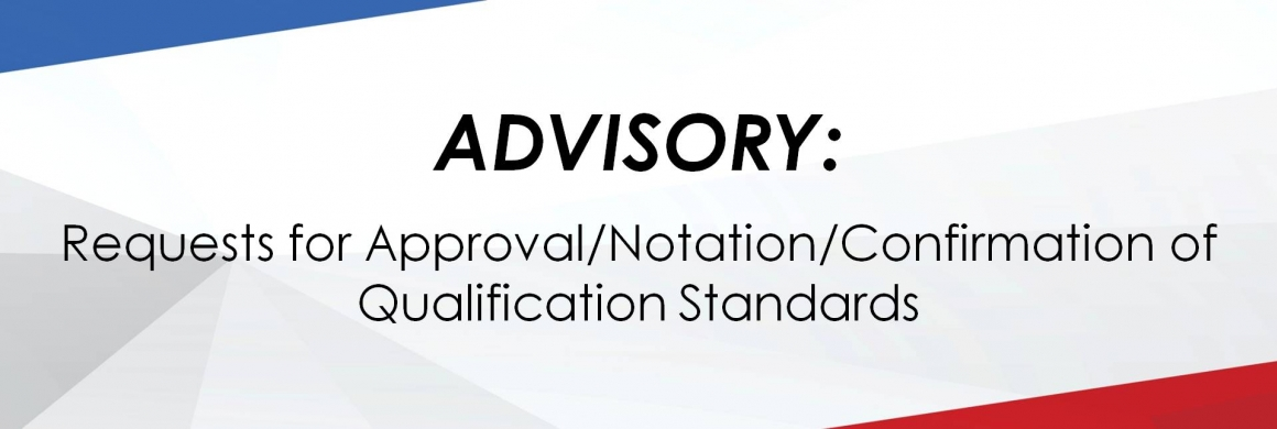 Requests for Approval/Notation/Confirmation of Qualification Standards